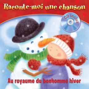 Raconte-Moi une chanson - Au royaume du Bonhomme Hiver